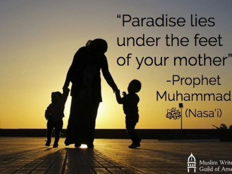 Paradise Lies at the Feet of Your Mother
